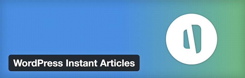 Instant Articles - WordPress : les meilleurs plug-ins pour community managers